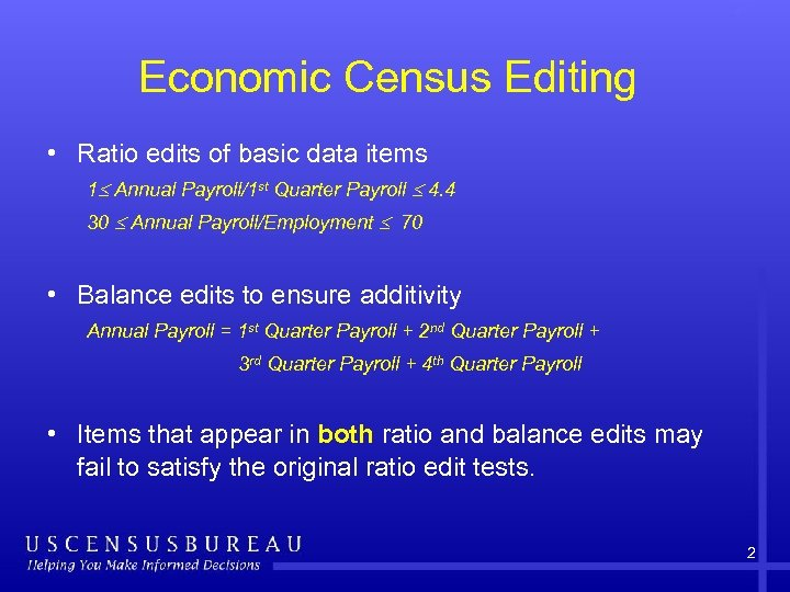 Economic Census Editing • Ratio edits of basic data items 1 Annual Payroll/1 st