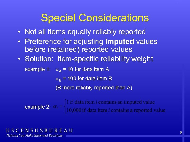 Special Considerations • Not all items equally reliably reported • Preference for adjusting imputed