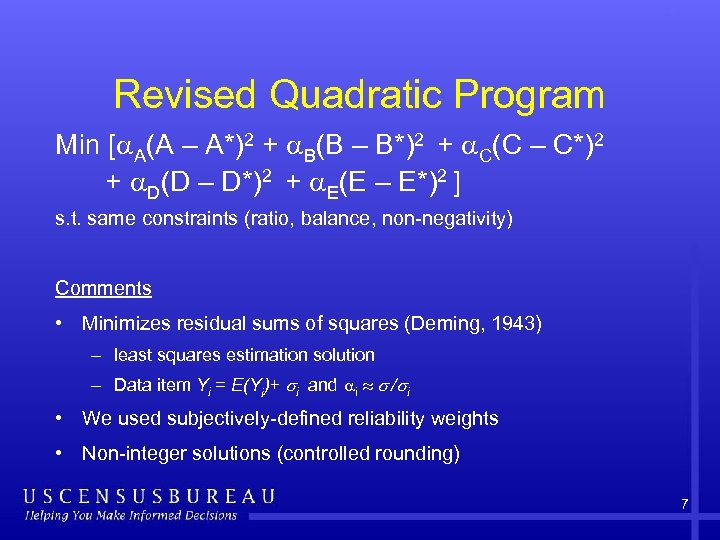 Revised Quadratic Program Min [ A(A – A*)2 + B(B – B*)2 + C(C