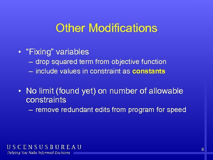 "Other Modifications • ""Fixing"" variables – drop squared term from objective function – include"