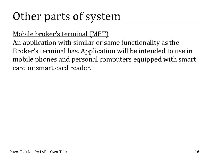 Other parts of system Mobile broker's terminal (MBT) An application with similar or same