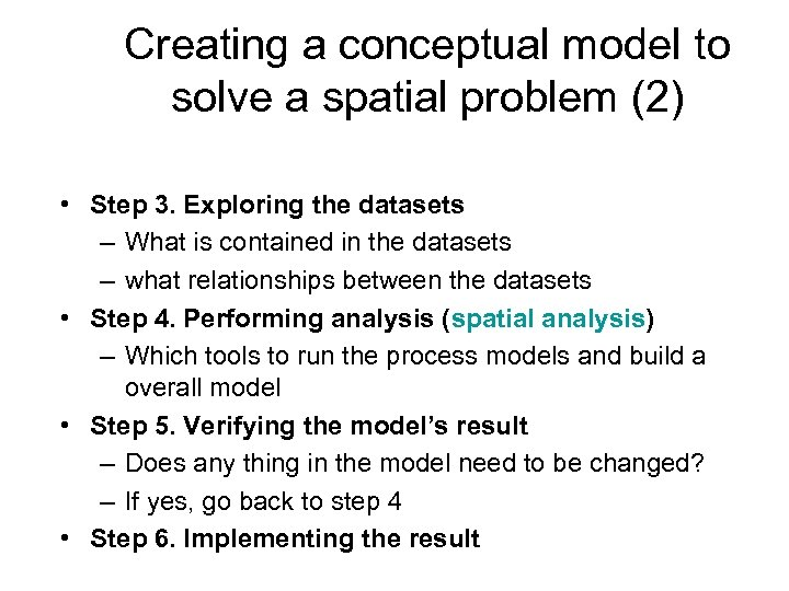 Creating a conceptual model to solve a spatial problem (2) • Step 3. Exploring