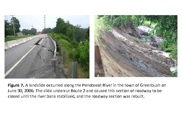 Figure 7. A landslide occurred along the Penobscot River in the town of Greenbush