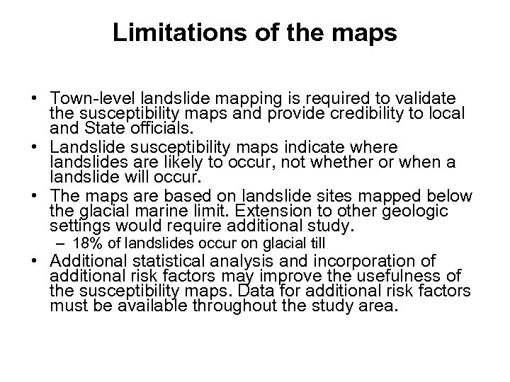 Limitations of the maps • Town-level landslide mapping is required to validate the susceptibility