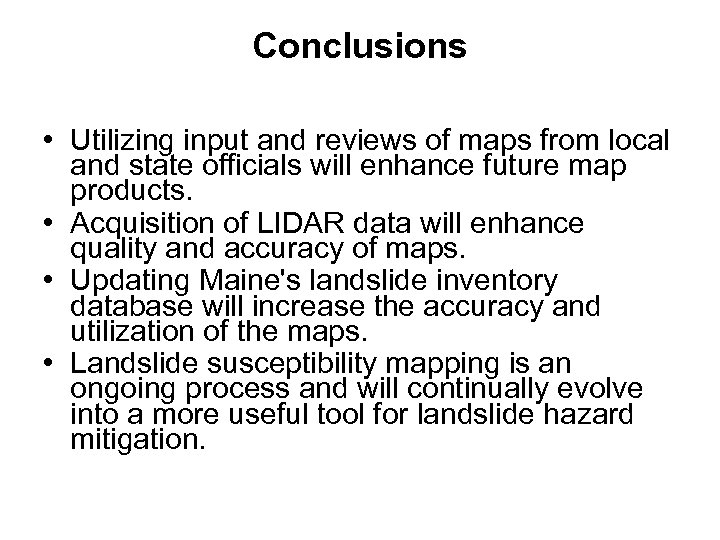Conclusions • Utilizing input and reviews of maps from local and state officials will