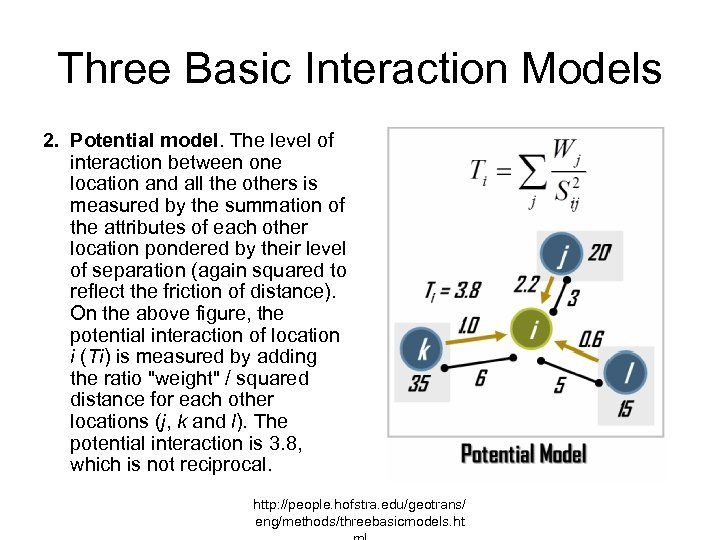 Three Basic Interaction Models 2. Potential model. The level of interaction between one location