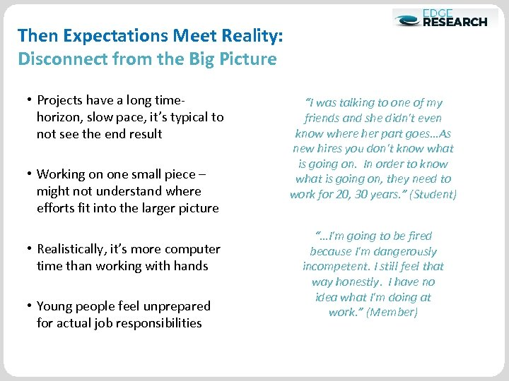 Then Expectations Meet Reality: Disconnect from the Big Picture • Projects have a long