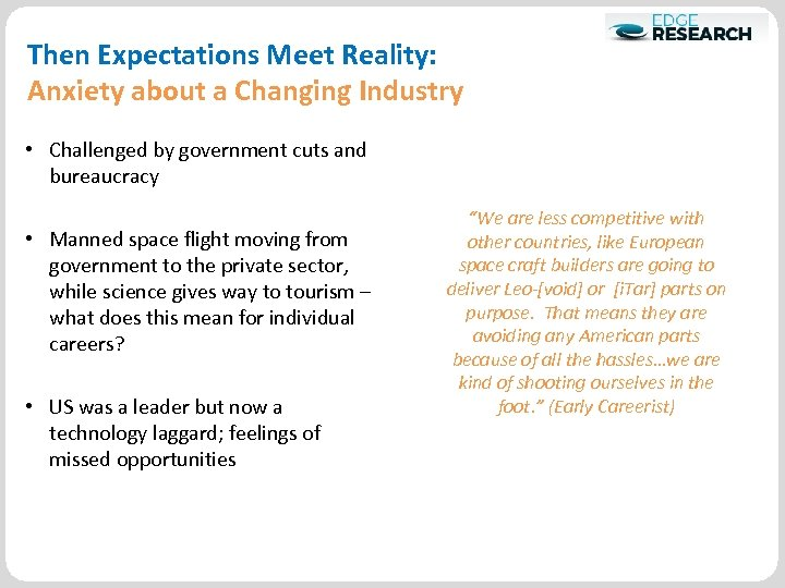 Then Expectations Meet Reality: Anxiety about a Changing Industry • Challenged by government cuts