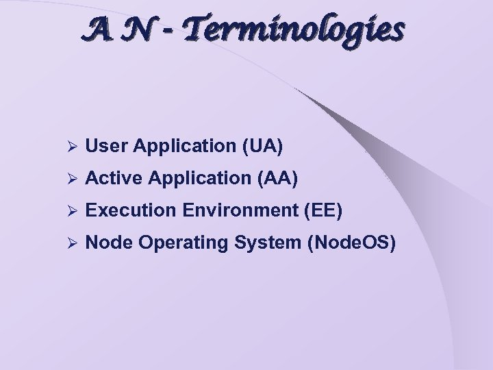 A N - Terminologies Ø User Application (UA) Ø Active Application (AA) Ø Execution