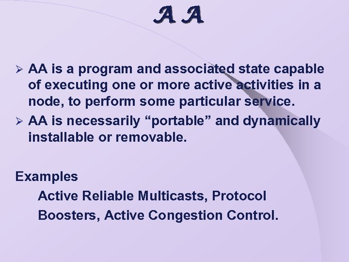 AA AA is a program and associated state capable of executing one or more