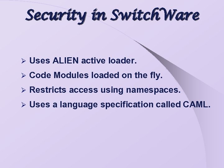 Security in Switch. Ware Ø Uses ALIEN active loader. Ø Code Modules loaded on