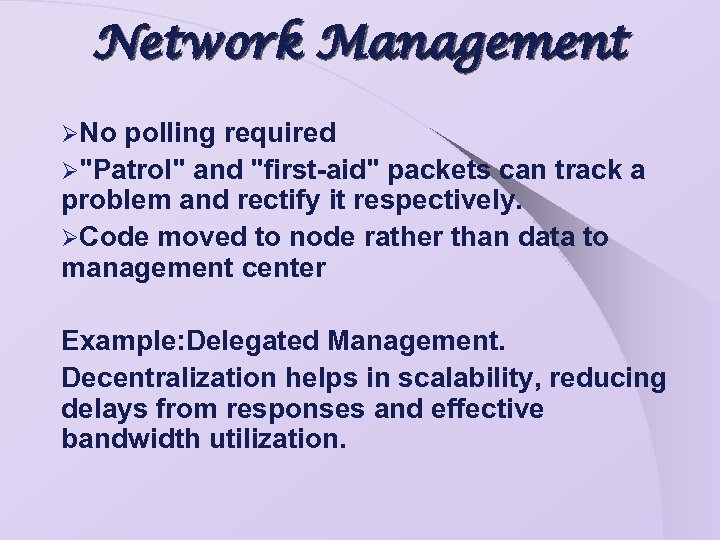 Network Management ØNo polling required Ø