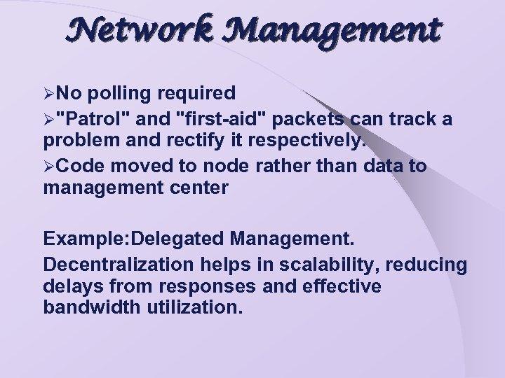 Network Management ØNo polling required Ø