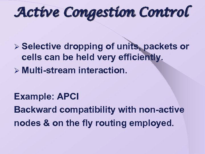 Active Congestion Control Ø Selective dropping of units, packets or cells can be held
