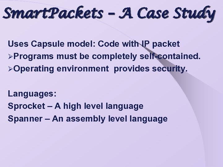 Smart. Packets – A Case Study Uses Capsule model: Code with IP packet ØPrograms
