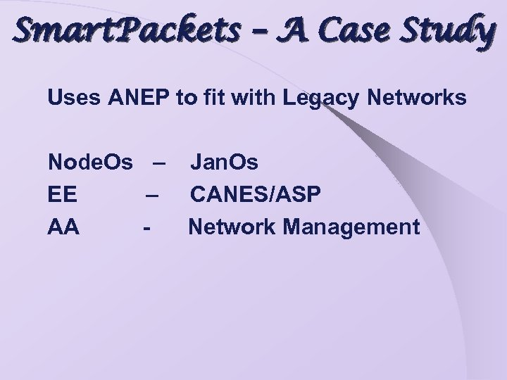 Smart. Packets – A Case Study Uses ANEP to fit with Legacy Networks Node.