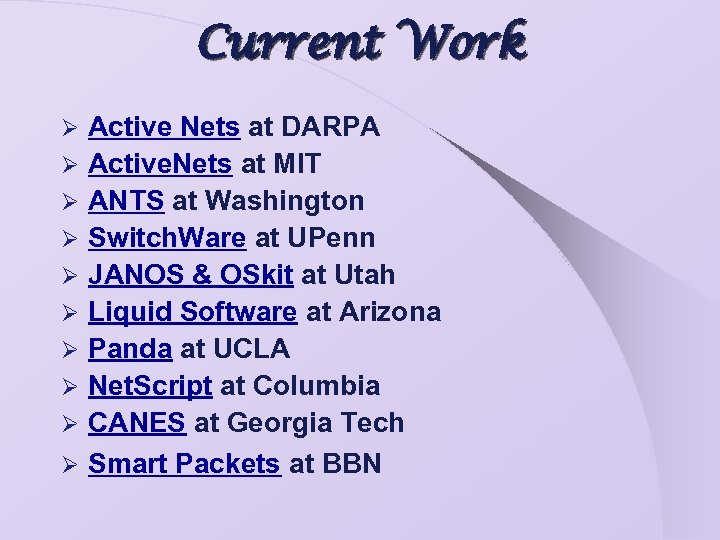 Current Work Ø Ø Ø Ø Ø Active Nets at DARPA Active. Nets at