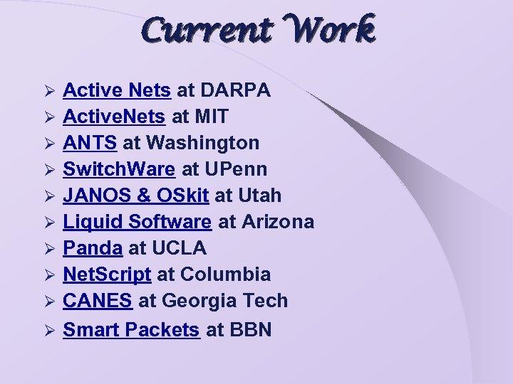 Current Work Ø Ø Ø Ø Ø Active Nets at DARPA Active. Nets at