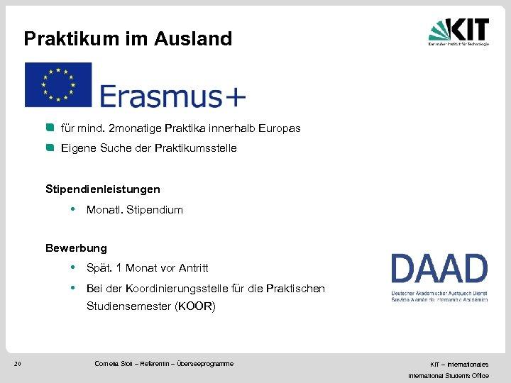 Praktikum im Ausland für mind. 2 monatige Praktika innerhalb Europas Eigene Suche der Praktikumsstelle