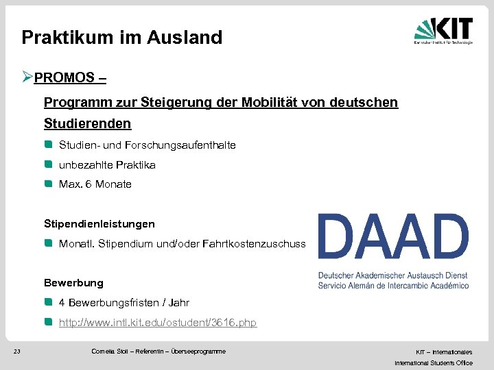 Praktikum im Ausland ØPROMOS – Programm zur Steigerung der Mobilität von deutschen Studierenden Studien-
