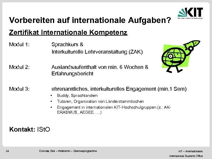 Vorbereiten auf internationale Aufgaben? Zertifikat Internationale Kompetenz Modul 1: Sprachkurs & Interkulturelle Lehrveranstaltung (ZAK)