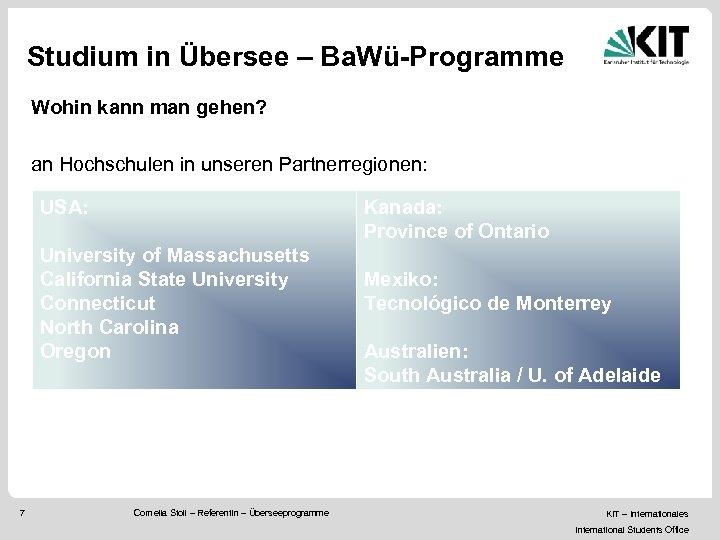 Studium in Übersee – Ba. Wü-Programme Wohin kann man gehen? an Hochschulen in unseren