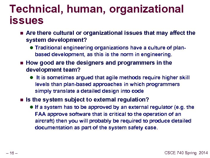 Technical, human, organizational issues n Are there cultural or organizational issues that may affect