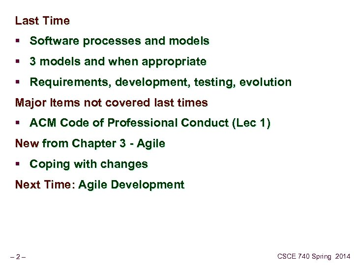 Last Time § Software processes and models § 3 models and when appropriate §