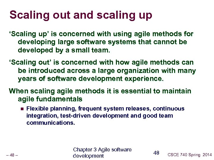 Scaling out and scaling up 'Scaling up' is concerned with using agile methods for