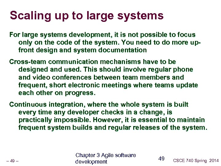 Scaling up to large systems For large systems development, it is not possible to