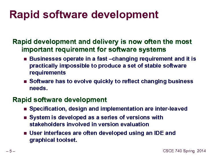 Rapid software development Rapid development and delivery is now often the most important requirement