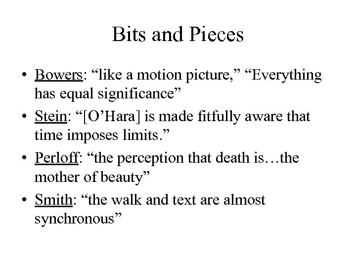 """Bits and Pieces • Bowers: """"like a motion picture, """" """"Everything has equal significance"""""""