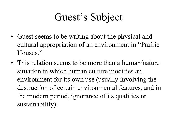 Guest's Subject • Guest seems to be writing about the physical and cultural appropriation