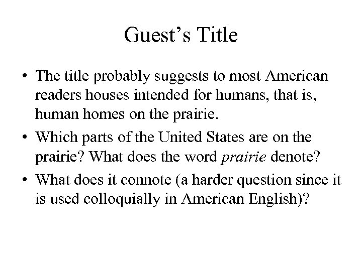 Guest's Title • The title probably suggests to most American readers houses intended for