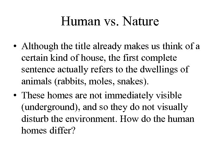 Human vs. Nature • Although the title already makes us think of a certain