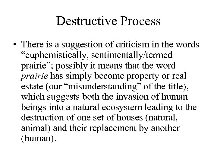 """Destructive Process • There is a suggestion of criticism in the words """"euphemistically, sentimentally/termed"""