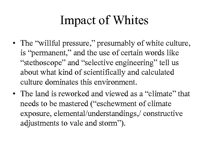 """Impact of Whites • The """"willful pressure, """" presumably of white culture, is """"permanent,"""