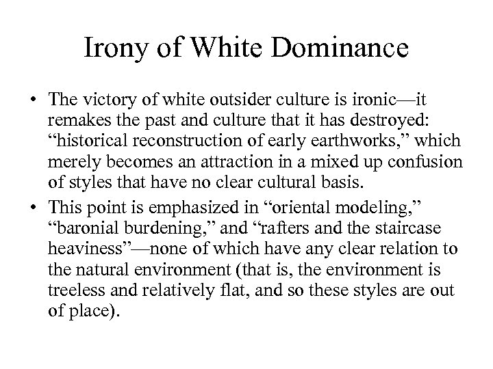 Irony of White Dominance • The victory of white outsider culture is ironic—it remakes