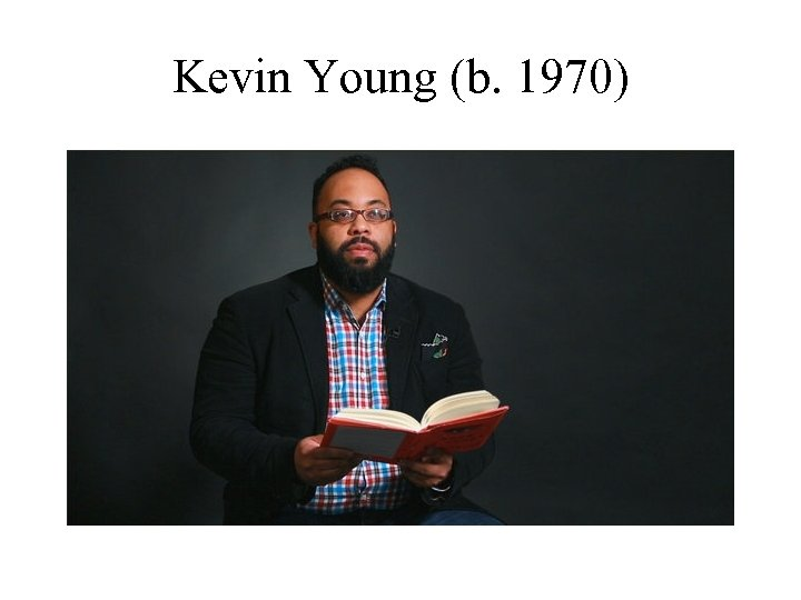 Kevin Young (b. 1970)