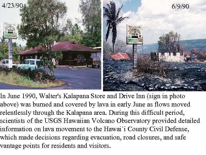 4/23/90 6/9/90 In June 1990, Walter's Kalapana Store and Drive Inn (sign in photo