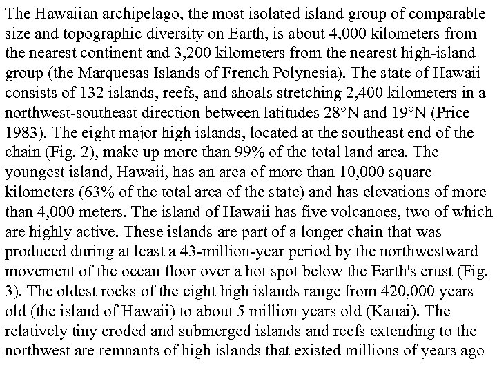 The Hawaiian archipelago, the most isolated island group of comparable size and topographic diversity
