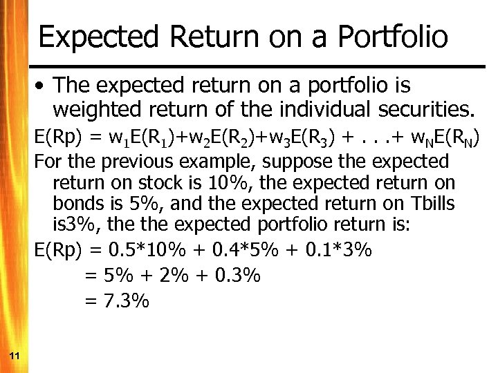 Expected Return on a Portfolio • The expected return on a portfolio is weighted