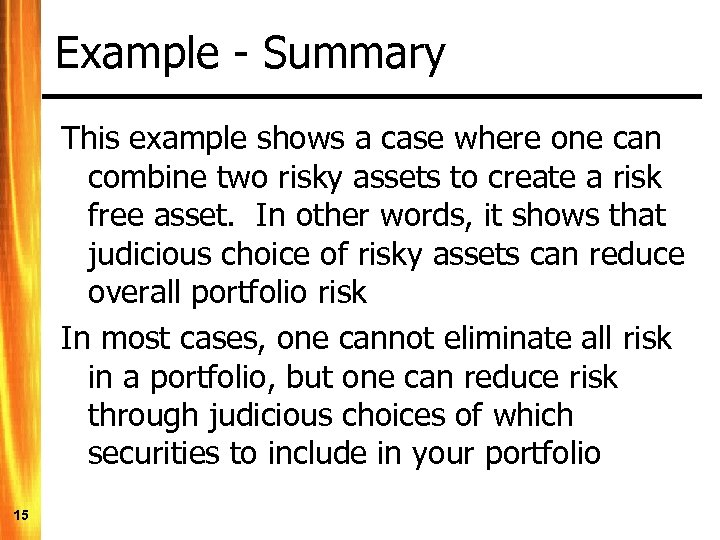 Example - Summary This example shows a case where one can combine two risky