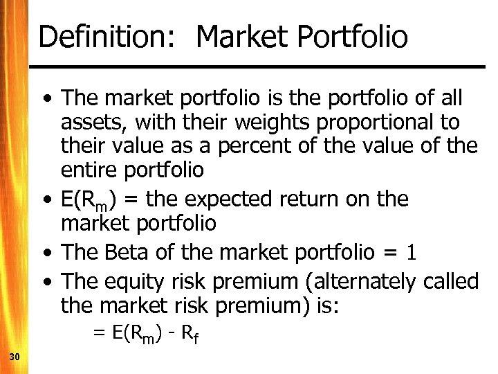Definition: Market Portfolio • The market portfolio is the portfolio of all assets, with