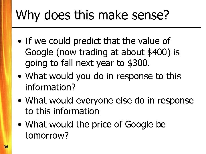 Why does this make sense? • If we could predict that the value of