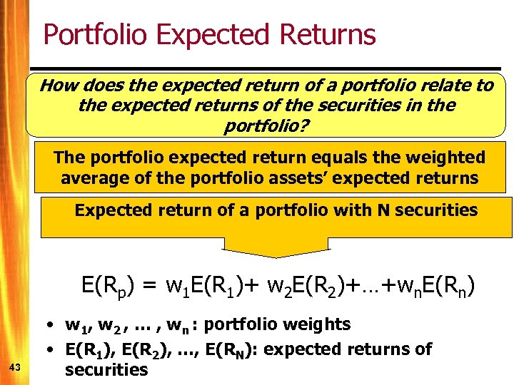 Portfolio Expected Returns How does the expected return of a portfolio relate to the