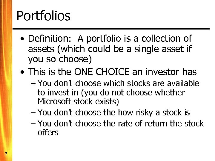 Portfolios • Definition: A portfolio is a collection of assets (which could be a