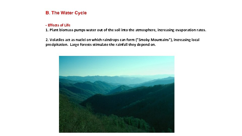 B. The Water Cycle - Effects of Life 1. Plant biomass pumps water out