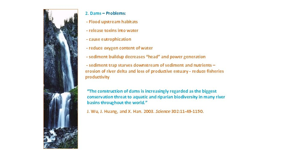 2. Dams – Problems: - Flood upstream habitats - release toxins into water -