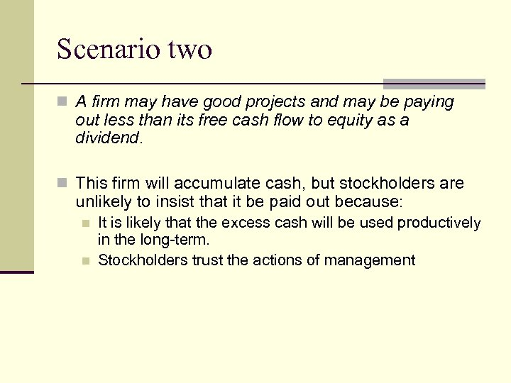 Scenario two n A firm may have good projects and may be paying out